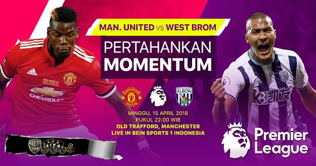 Prediksi Manchester United Vs West Bromwich Albion, Minggu 15 April 2018 Pukul 22.00 WIB @ MNCTV