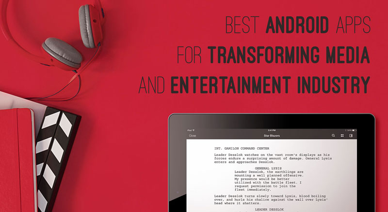 Apps For Transforming Media and Entertainment Industry