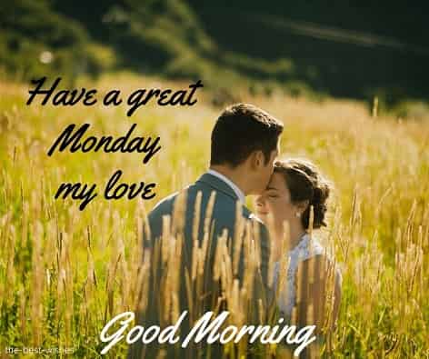 have a great monday my love with kiss on forehead