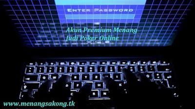 Akun Premium Menang Judi Poker Online