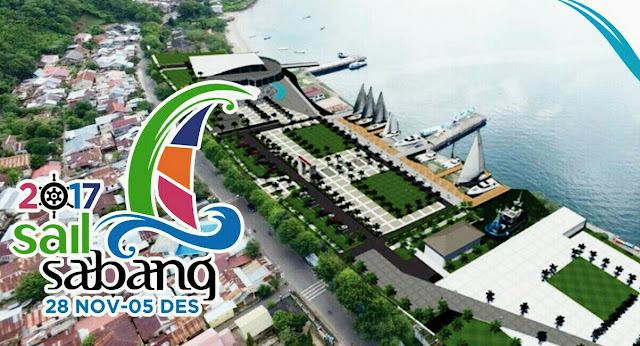 "Ayo Meriahkan Sail Sabang 2017 ""Sabang Sebagai Pelabuhan Hub Wisata Bahari Internasional"""