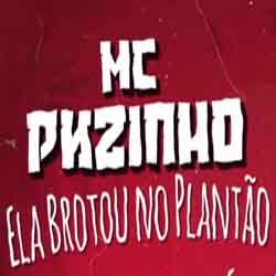 Baixar Musica Ela Brotou no Plantão - MC Pkzinho Mp3