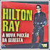 Hilton Ray - A Nova Paixão da Seresta - 2005