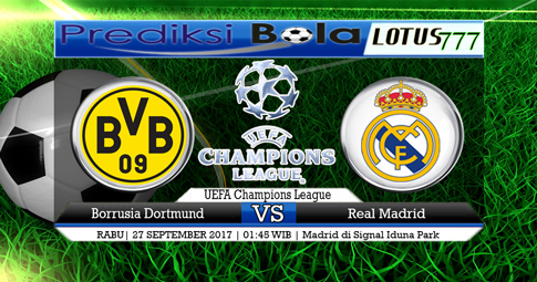 PREDIKSI SKOR Dortmund vs Real Madrid  27 SEPTEMBER 2017