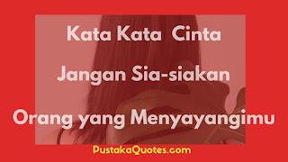 Kata Kata Jangan Sia Siakan Orang yang Menyayangimu