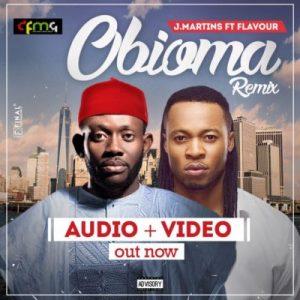 J Martins Ft Flavour – Obioma (Remix)