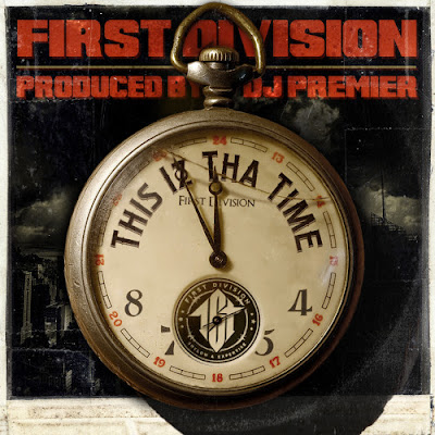 FIRST DIVISION - THIS IZ THA TIME Prod. DJ Premier