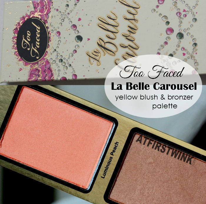 Too Faced La Belle Carousel - yellow blush and bronzer palette review