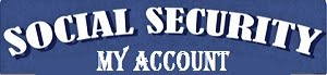 Social Security Information: Go to official website SSA.GOV