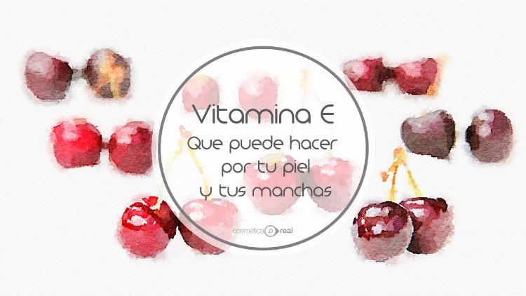 Vitamina E, que puede hacer por tu piel y tus manchas