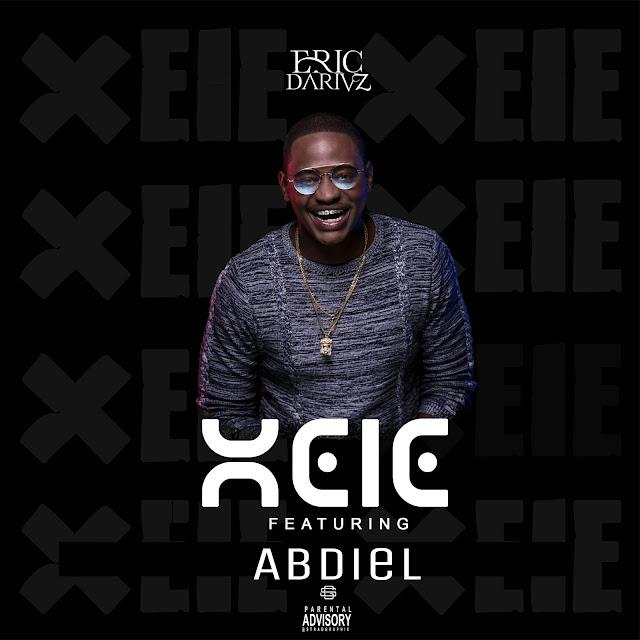 Eric Dariuz - Xeie Feat. Abdiel | Download