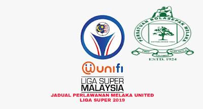 Jadual Perlawanan Melaka United Liga Super 2019