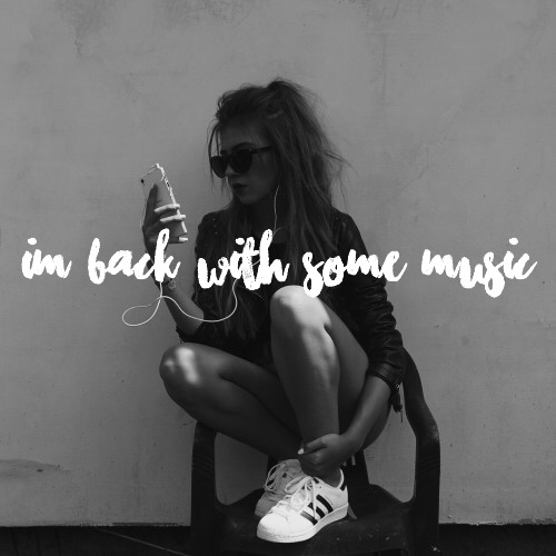 Playlist I'm back with some music