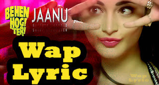 Jaanu Behen Hogi Teri Song Lyrics