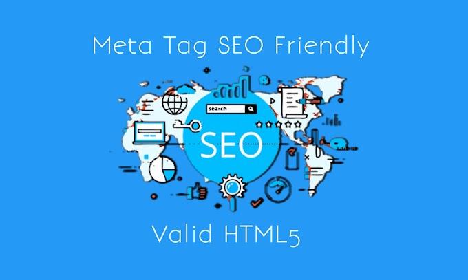 3 Meta Tag SEO Friendly Valid HTML5 Terbaru 2019
