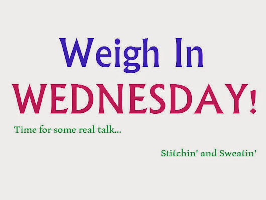 First Weigh In Wednesday