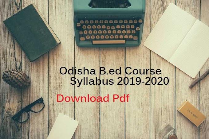 SCERT Odisha B.Ed Course Syllabus (2019-2020) – Download PDF