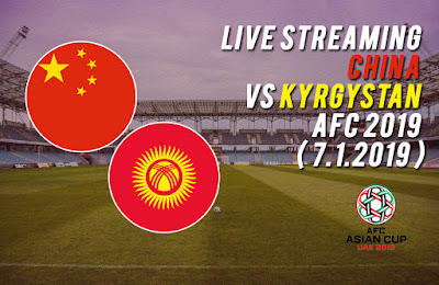 Live Streaming China vs Kyrgystan AFC 2019 ( 7.1.2019 )