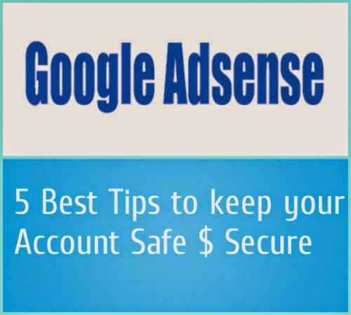 Google-AdSense-account-safe-keeping-5-best-tips