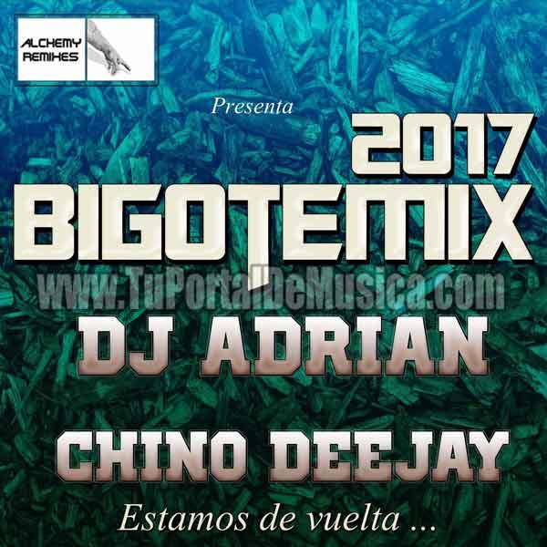 BigoteMix Ft. Dj Adrian Ft. Chino Dj Estamos De Vuelta (2017)