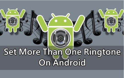 How to Set More Than One Ringtones In Android Without Root