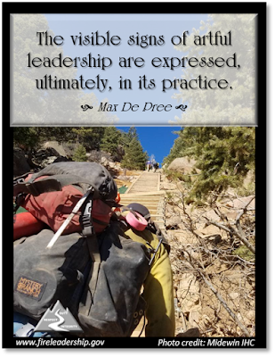 The visible signs of artful leadership are expressed, ultimately, in its practice. - Max De Pree (wildland firefighters climbing stairs on a trail with packs.
