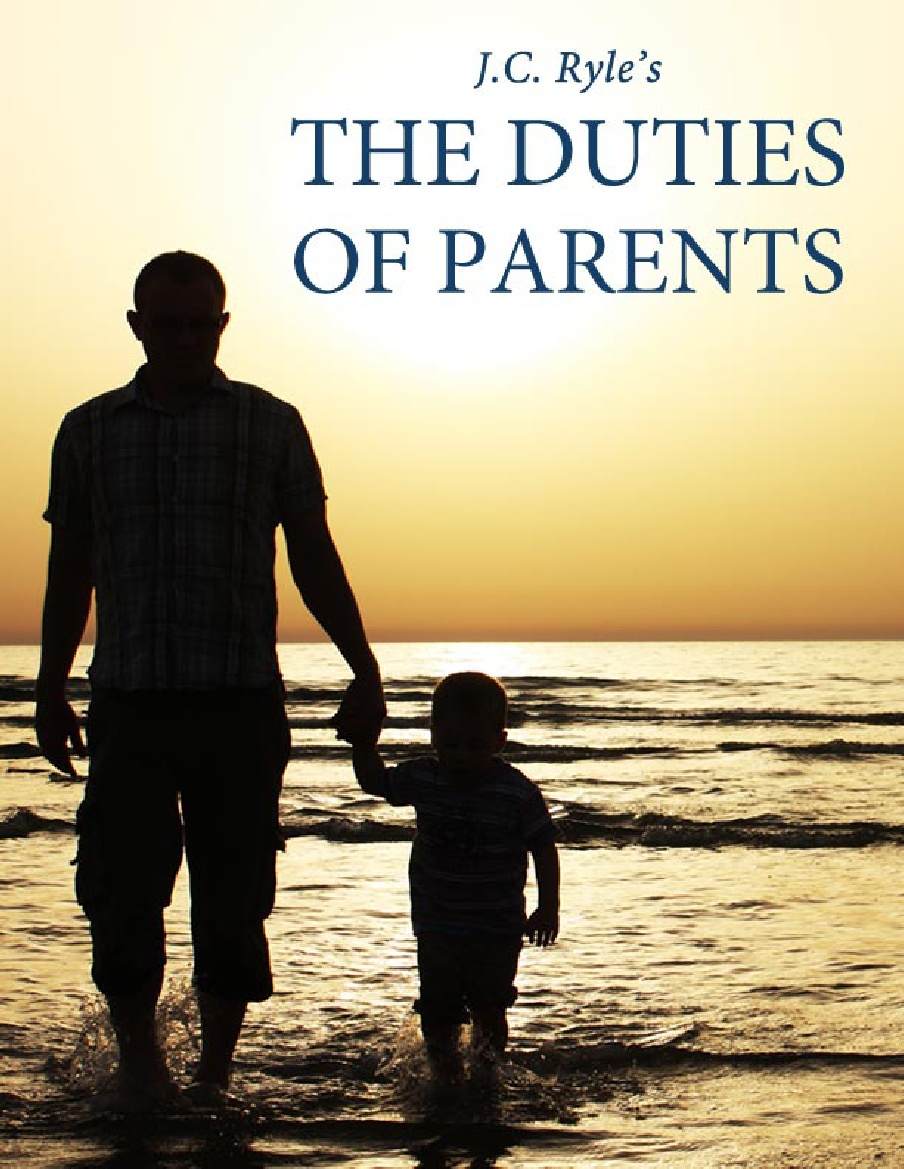J. C. Ryle-The Duties Of Parents-