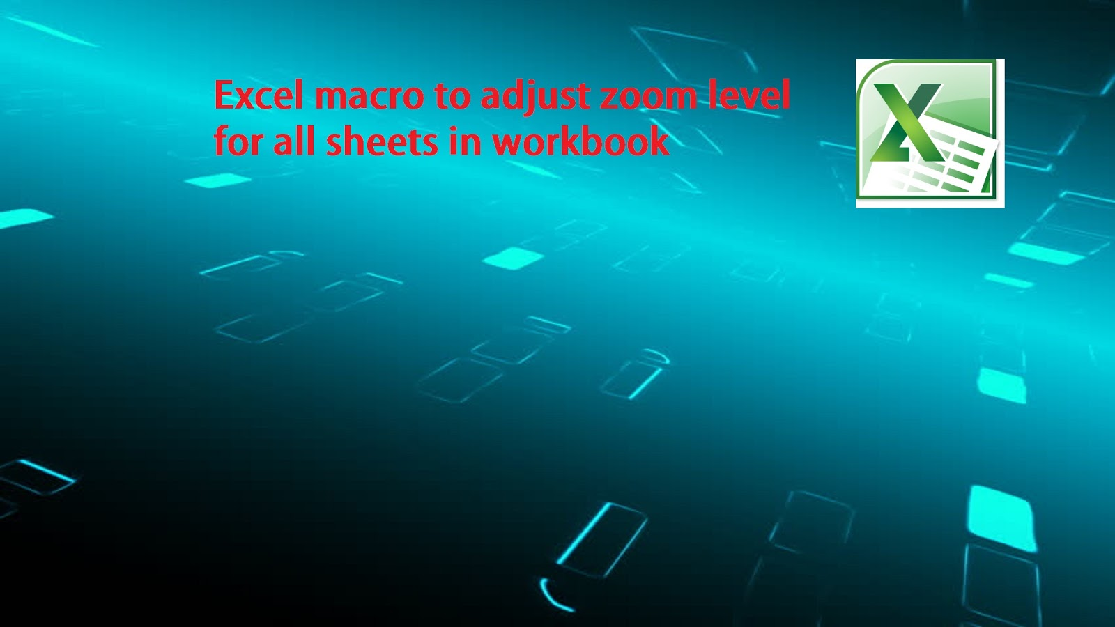 Excel Macro To Set Zoom Level For All Sheets In Workbook
