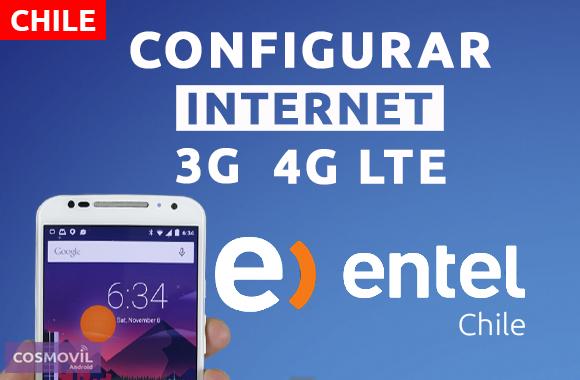 Configurar Internet APN 3G/4G LTE Entel Chile 2019 - Cosmovil
