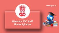 Mizoram PSC Staff Nurse Syllabus