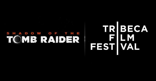 TRIBECA FILM FESTIVAL 2018 | ''Shadow of the Tomb Raider'' estará presente no evento