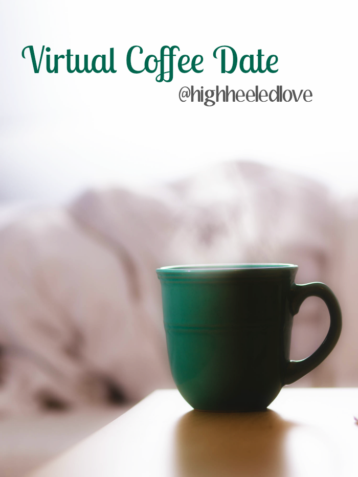 I'm in Transition - New Morning and Evening Routines [Virtual Coffee Date at High-Heeled Love]