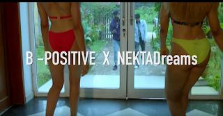 VIDEO: B-Positive ft. Nekta Dreams – One Time