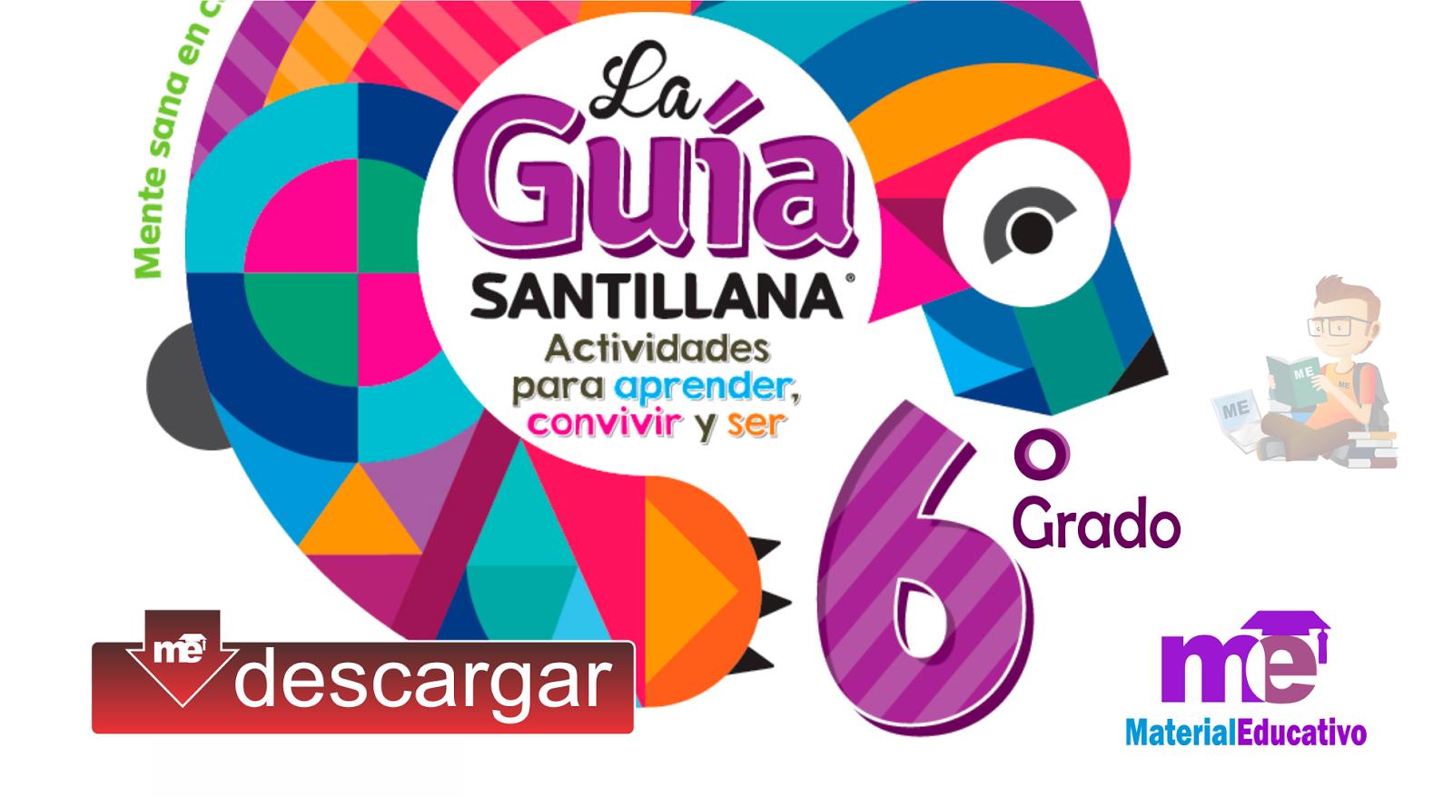 La Guía Santillana – Sexto grado Primaria en PDF ~ MATERIAL EDUCATIVO