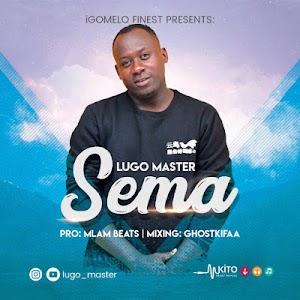 Download Audio | Lugo Master - Sema