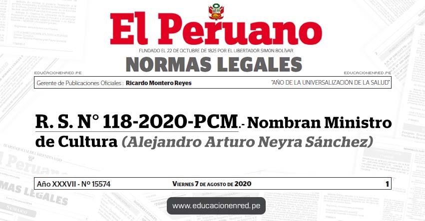 R. S. N° 118-2020-PCM.- Nombran Ministro de Cultura (Alejandro Arturo Neyra Sánchez)