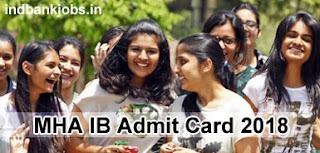 MHA IB Admit Card 2018