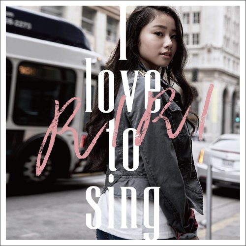 RIRI - I love to sing [FLAC + MP3 320 / CD]