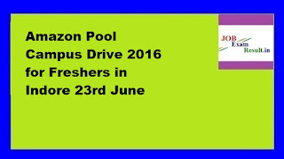 Amazon Pool Campus Drive 2016 for Freshers in Indore 23rd June
