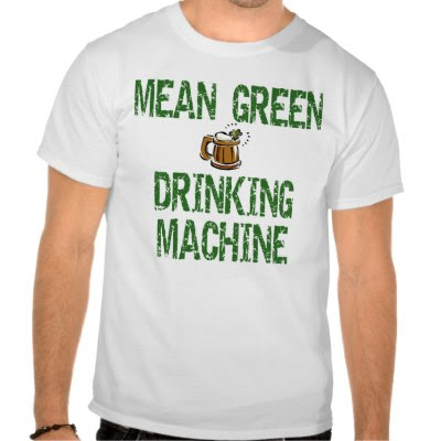 Mean Green Drinking Machine - Funny St. Patricks Day T-Shirt