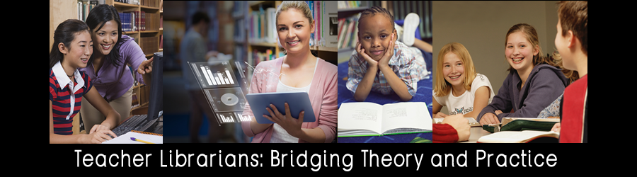 Teacher Librarians: Bridging Theory and Practice