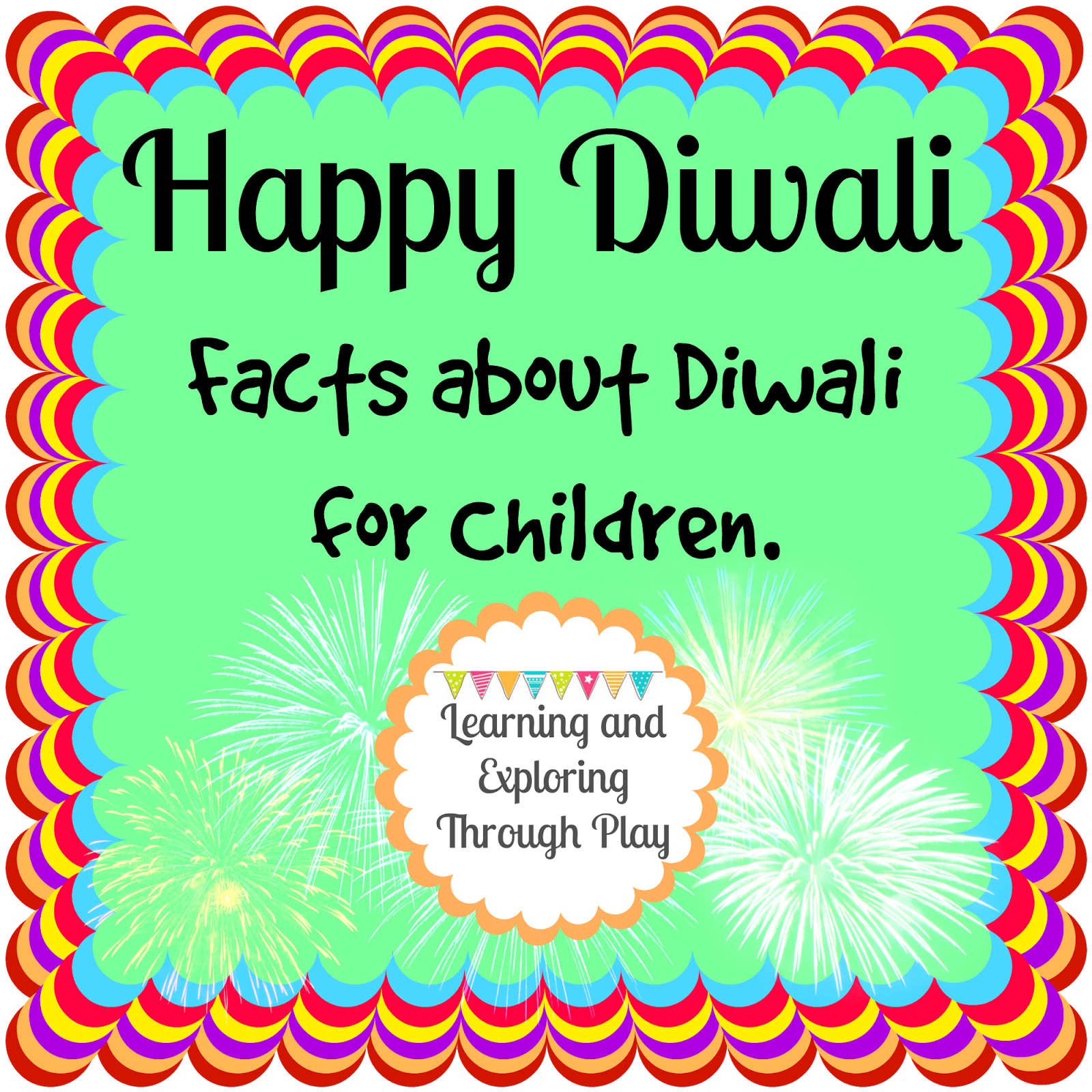 Learning And Exploring Through Play Diwali Facts For Children