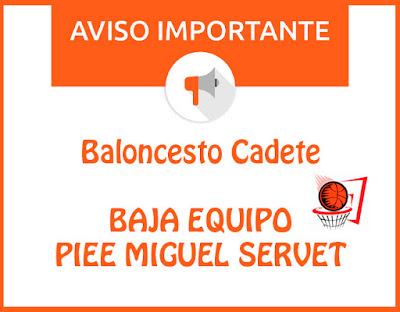 BALONCESTO CADETE: Baja equipo Piee Miguel Servet