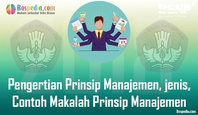 Pengertian Prinsip Manajemen, Jenis - jenis, Contoh Makalah Prinsip Manajemen Secara Lengkap