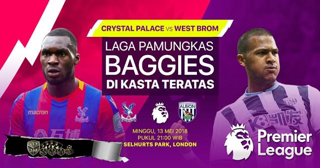 Prediksi Crystal Palace Vs West Bromwich Albion, Minggu 13 Mei 2018 Pukul 21.00 WIB