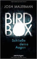 http://www.amazon.de/Bird-Box-Schlie%C3%9Fe-deine-Augen/dp/3764531215/ref=sr_1_1?ie=UTF8&qid=1439143223&sr=8-1&keywords=bird+box