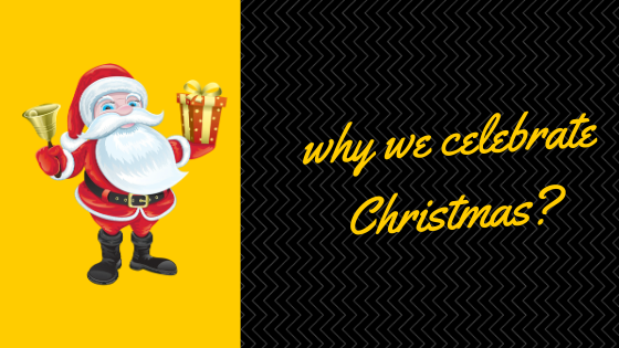 why we celebrate Christmas?
