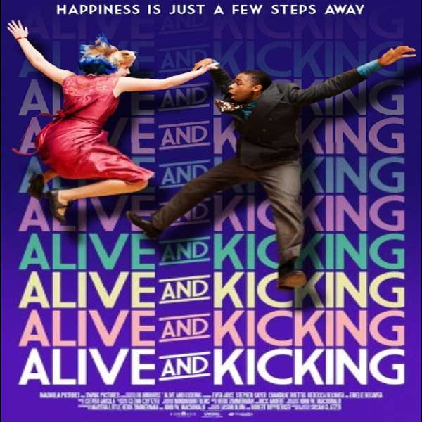 Alive and Kicking, Alive and Kicking Synopsis, Alive and Kicking Trailer, Alive and Kicking Review