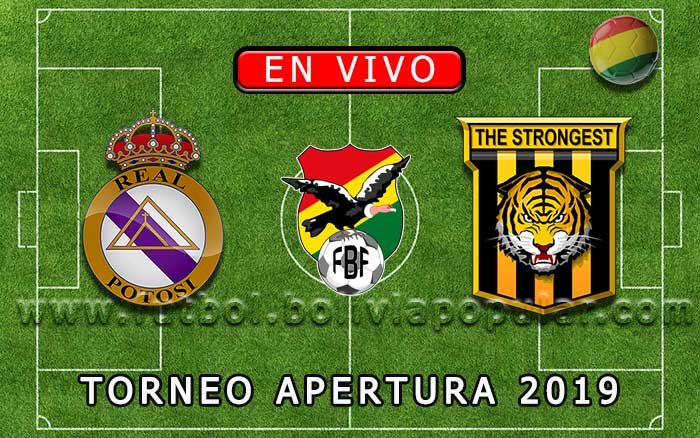 【En Vivo】Real Potosí vs. The Strongest - Torneo Apertura 2019