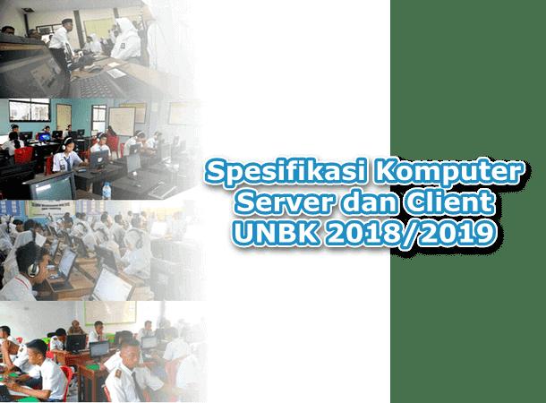 Berikut ini adalah informasi mengenai Spesifikasi Komputer Server dan Client UNBK  Spesifikasi Komputer Server dan Client UNBK 2018-2019